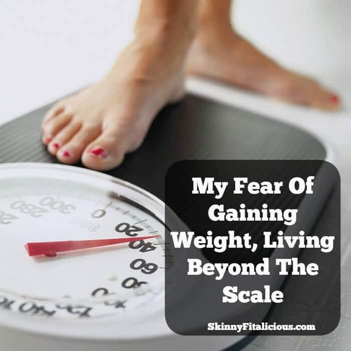 My fear of gaining weight living beyond the scale skinny fitalicious every day my fear of gaining weight consumes me after losing 80 pounds i fandeluxe Gallery