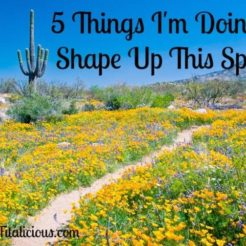 5 Things I'm Doing To Shape Up This Spring