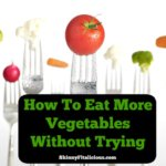 Vegetables are a healthy food that doesn't taste good when you're not used to eating them. Here's how to eat more vegetables without trying!