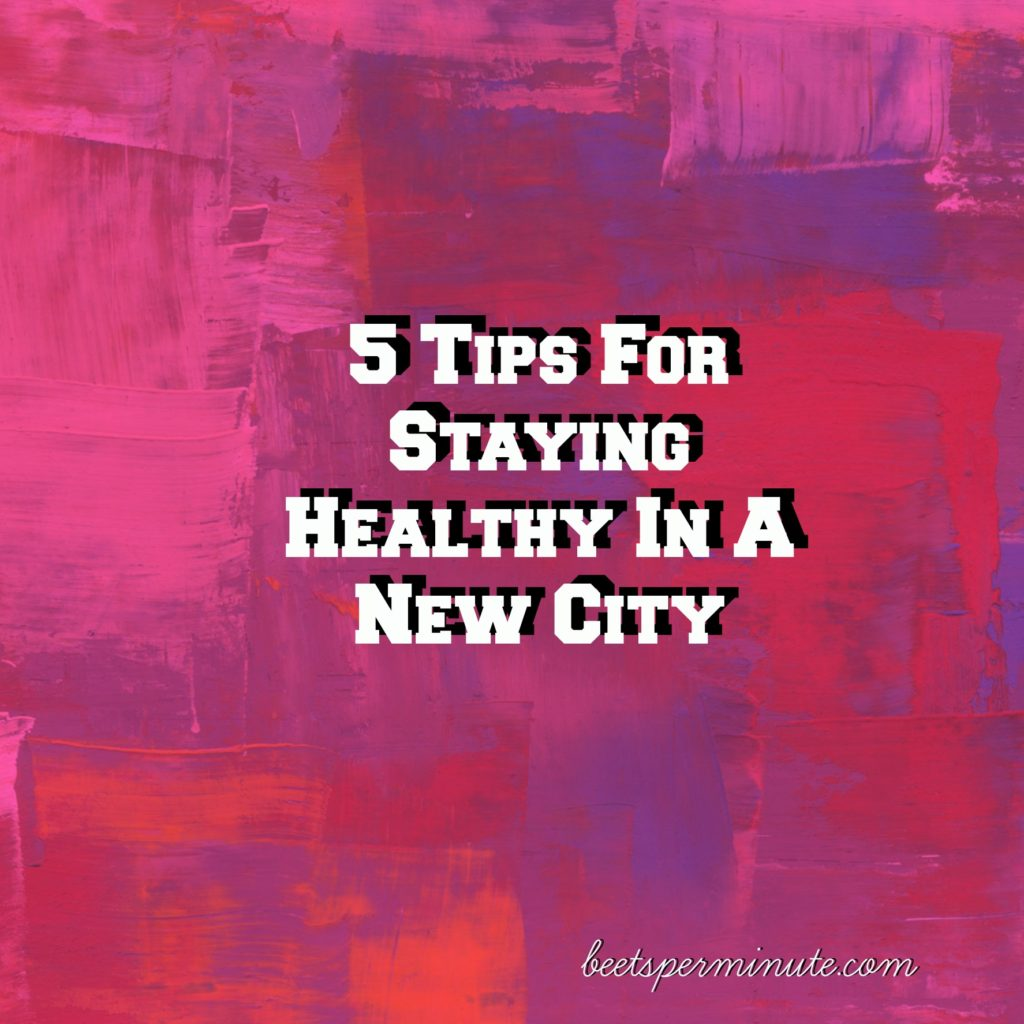 5-tips-staying-healthy-new-city