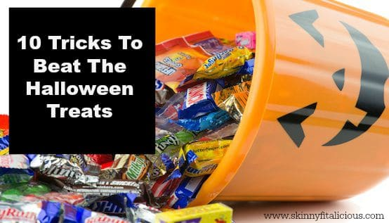 10 Tricks To Beat Halloween Treats