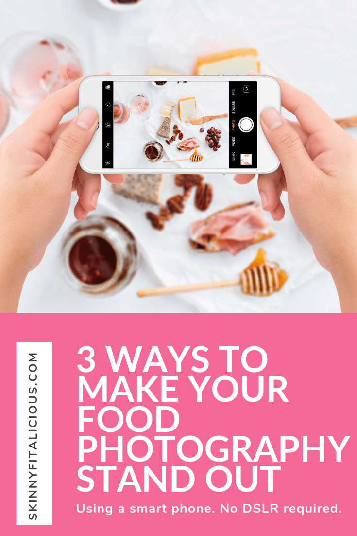 3 Ways To Make Your Food Photography Stand Out using a smart phone. No DSLR camera or equipment necessary with these easy tips and tools!