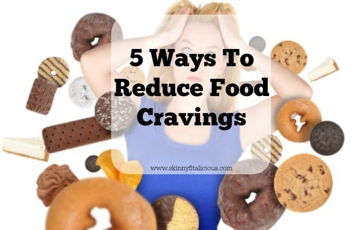5 Ways To Reduce Food Cravings