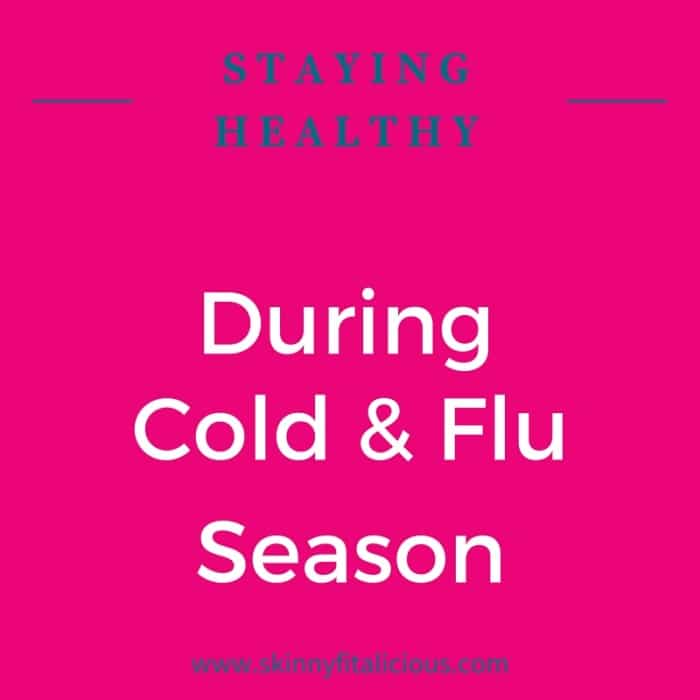 Staying Healthy During Cold and Flu