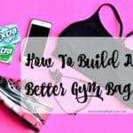 How To Build A Better Gym Bag