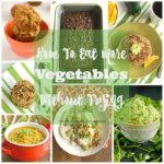 How To Eat More Vegetables Without Trying