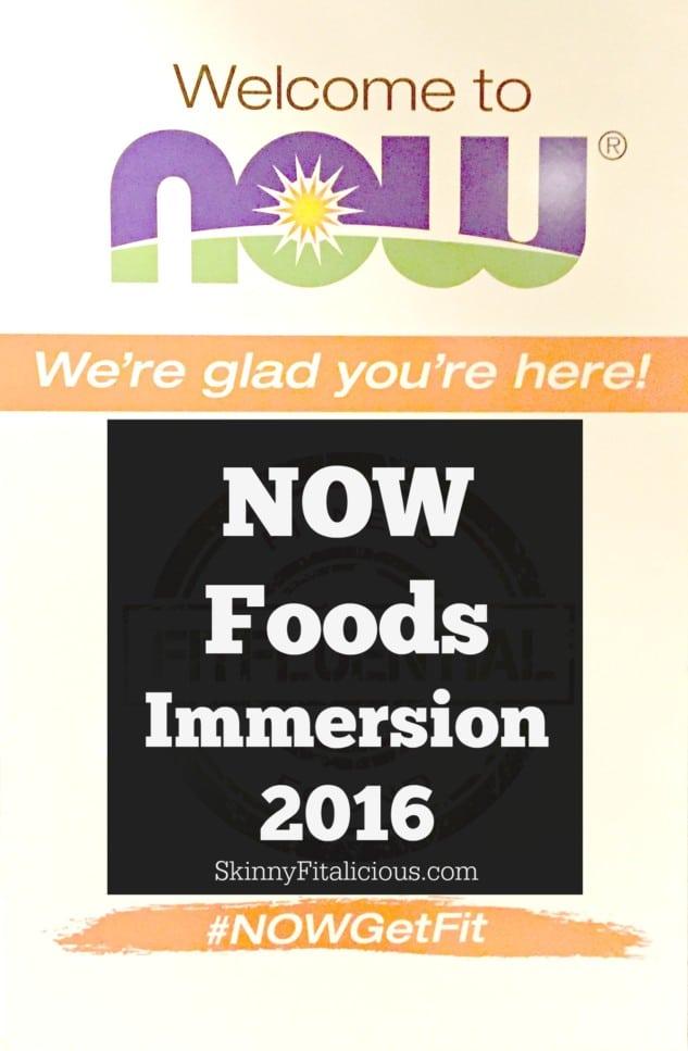 NOW Foods Immersion 2016 Recap #NOWGetFit