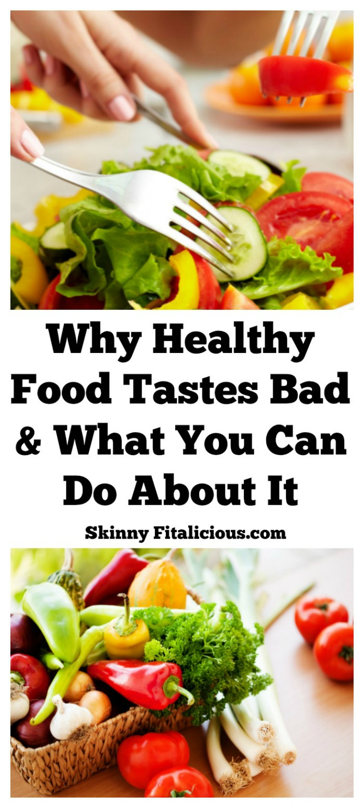Why Healthy Food Tastes Bad Amp What To Do About It Skinny