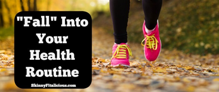 Think of September as your new January and fall into your health routine by doing these simple things.