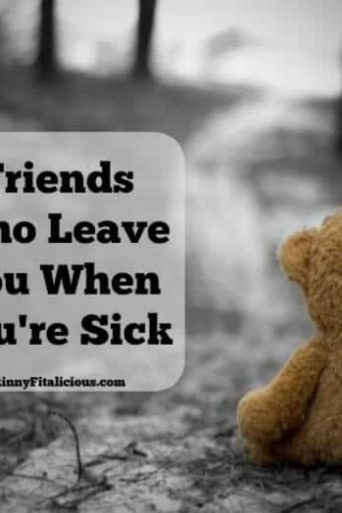 Friends Who Leave You When You're Sick