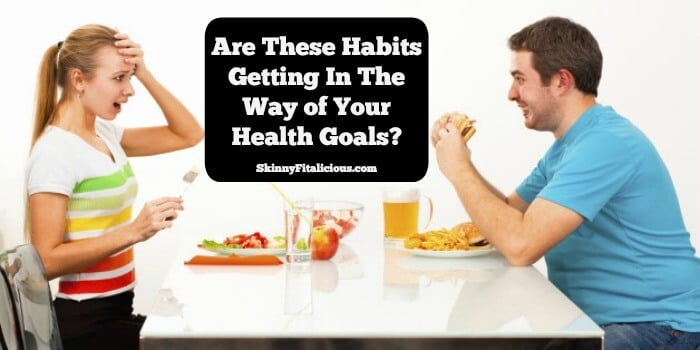 Habits are ways of repeating a certain behavior so frequently that they're done without consciously thinking about them. Often it's the small habits getting in the way of your health goals and it isn't until someone points them out that you think about changing them.