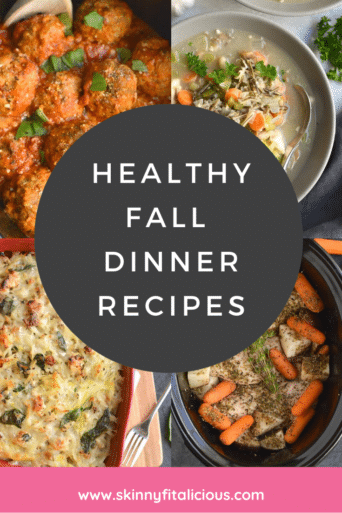 These Healthy Fall Dinner Recipes are comforting, easy, nutritious and low calorie favorites your family will enjoy!