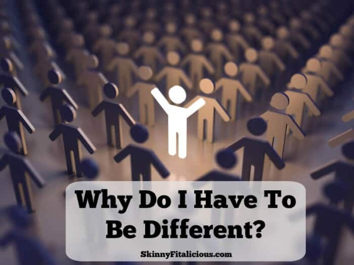 """My whole life I've always asked myself """"Why do I have to be different? Why can't I just be like everyone else?"""""""