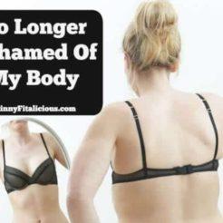No Longer Ashamed Of My Body