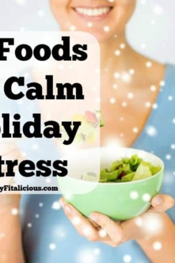 10 Foods To Calm Holiday Stress