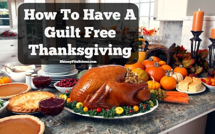 Today I'm sharing three ways to have a Guilt Free Thanksgiving while keeping yourself feeling good physically, and positive mentally.