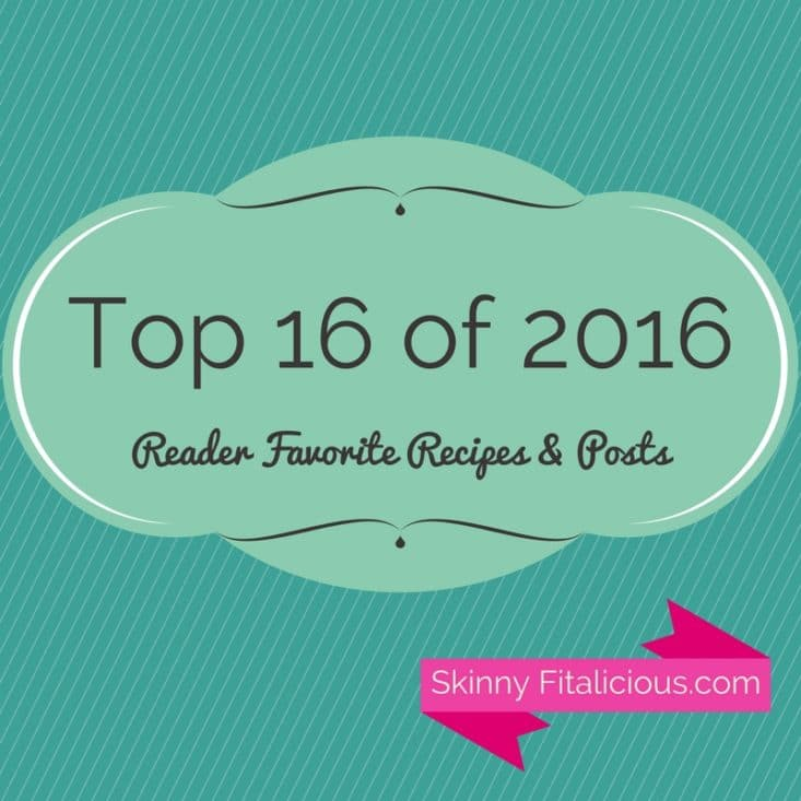 Top 16 of 2016 Reader Favorite Posts & Recipes