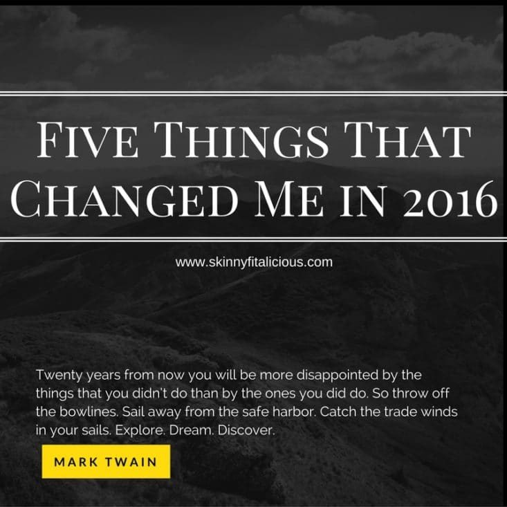 Every year I share five things that changed me. Find out what Five Things Changed Me in 2016 and get inspired to take the first step to changing your life.