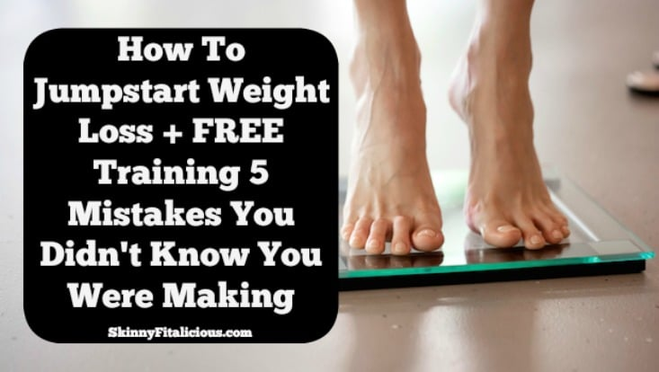 Are you trying to lose weight? Here\'s how to Jump Start Weight Loss plus a FREE training on 5 weight loss mistakes you didn\'t know you were making!