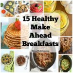 Many people skip breakfast saying they don't have time. Here's 15 Healthy Make Ahead Breakfasts to make breakfast a reality on those busy mornings.