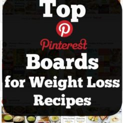 These are 7 BEST WEIGHT LOSS PINTEREST BOARDS with easy, healthy and delicious recipes. They will give you all the healthy recipe inspiration you need!