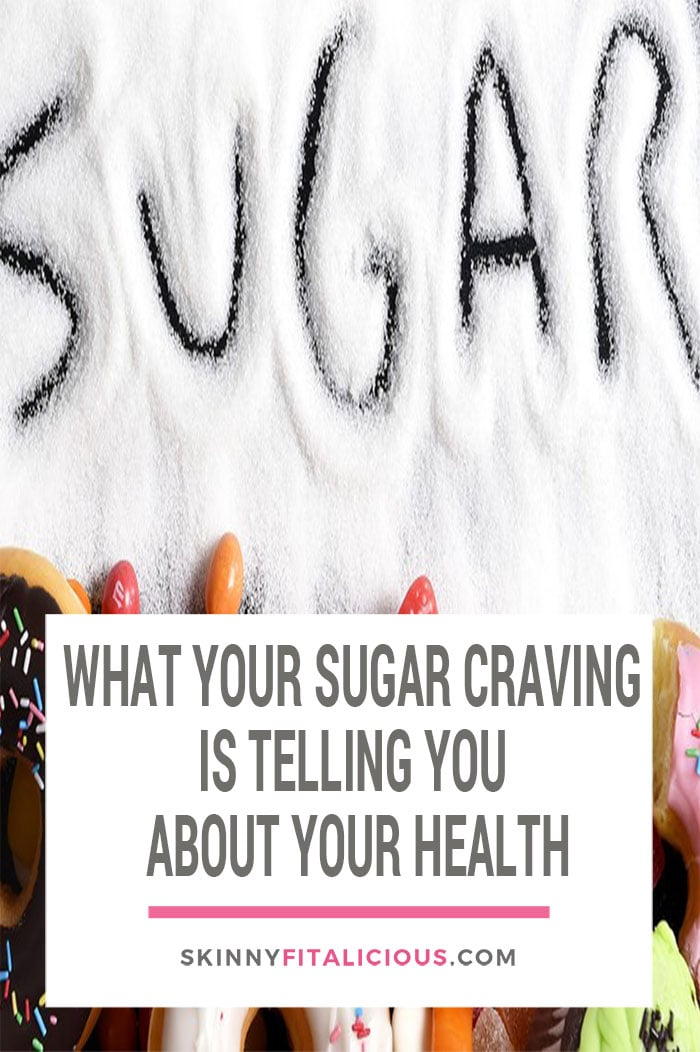 what your sugar craving is telling you about your health skinny