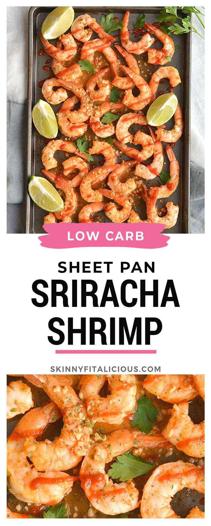 Spicy Sriracha Shrimp made two ways! Tender shrimp tossed in garlic, lime and Sriracha then cooked to perfection. A low carb,Gluten Free and Paleo meal made in less than 15 minutes!Gluten Free + Low Calorie + Paleo + Low Carb