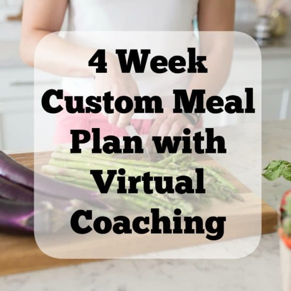 4 Week Custom Meal Plan customized to your macronutrients, calories and dietary restrictions with virtual coaching.