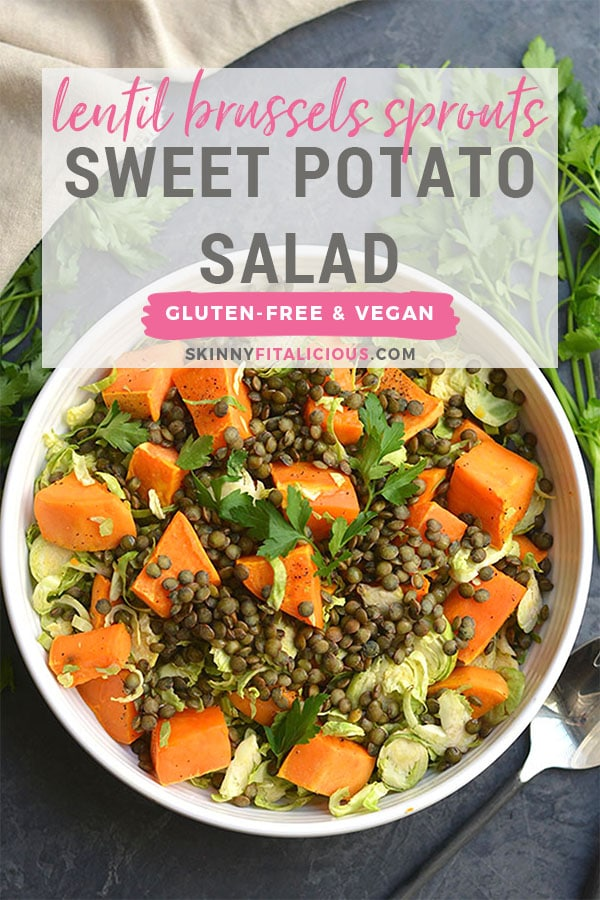 Lentil Brussels Sprouts Sweet Potato Salad! This quick salad is rich in plant based protein, filling & nourishing! A wholesome lunch or dinner that can be made ahead of time. Vegan + Gluten Free + Low Calorie