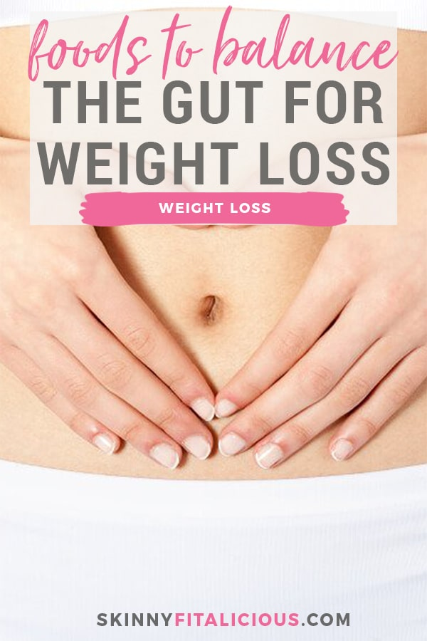 If you're struggling to lose weight, you may need to start eating for your gut. Diet is a major influence on gut health and weight. Eating foods that promote a healthy gut will not only promote a healthy body, but also promote weight loss. These foods balance your gut for weight loss and keep your gut happy.