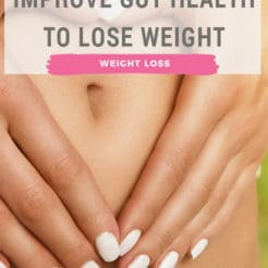Why You Need To Improve Gut Health To Lose Weight {Member}