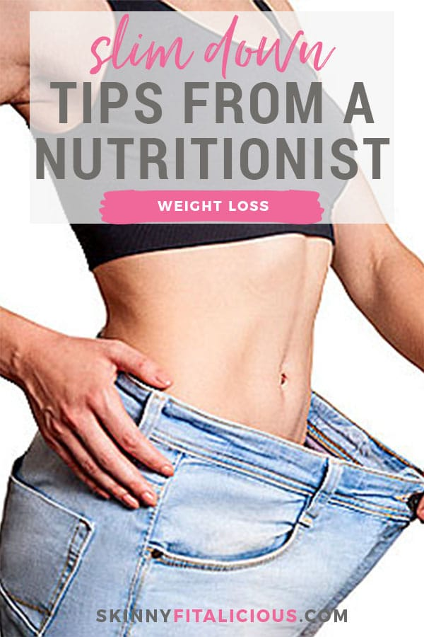 Top slim down tips for losing weight from a nutritionist! These are based on my 80 pound weight loss and spoiler, they are not what you expect!