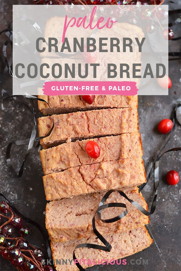Cranberry Coconut Bread made low in sugar with healthy, wholesome ingredients. The perfect thick & chewy bread to celebrate the holidays, and makes a great gift! Gluten Free + Low Calorie + Paleo