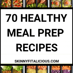 Meal Prep your way to a healthier you with these 70Healthy Meal Prep Recipes I'm sharing to inspire you to cook healthier and lighter througout the year!