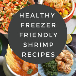These healthy freezer friendly shrimp recipes are low calorie, simple to make with real food and nourishing ingredients. All recipes are gluten free with several options for low carb and Paleo too!