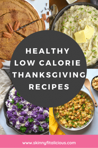 Healthy Low Calorie Thanksgiving Menu Recipes are lighter and gluten free breakfasts, appetizers, sides and desserts to compliment turkey!