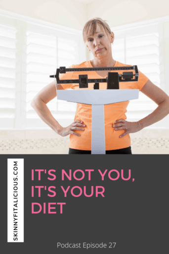 It's not you, it's your diet. Women blame themselves when a diet doesn't work. In this Dish on Ditching Diets podcast, I explain the real problem.
