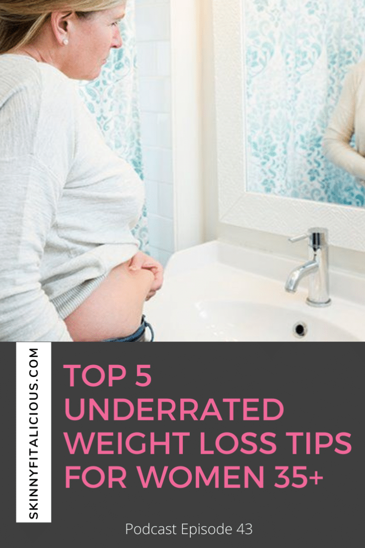 Top 5 Underrated Weight Loss Tips for women over 35 in perimenopause and menopause.