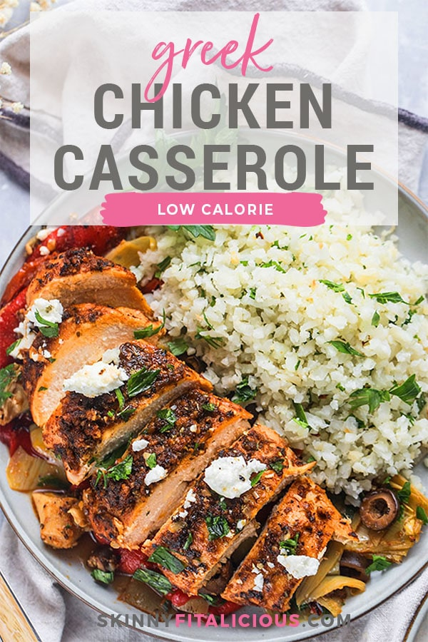 Healthy Greek Chicken Casserole is a low calorie, Mediterranean meal paired with vegetables and cauliflower rice